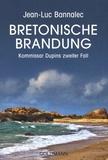 Jean-Luc Bannalec - Bretonische Brandung - Kommissar Dupins zweiter Fall.