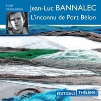 Jean-Luc Bannalec et Virgile Simon - L'inconnu de Port Bélon.