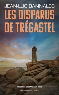 Jean-Luc Bannalec - Les disparus de Trégastel - Une enquête du Commissaire Dupin.