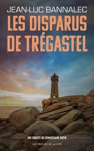 Les disparus de Trégastel. Une enquête du Commissaire Dupin