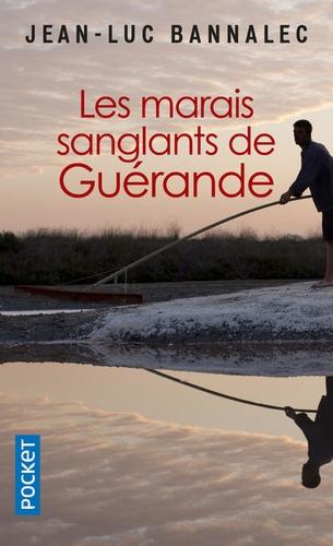 Les marais sanglants de Guérande. Une enquête du commissaire Dupin