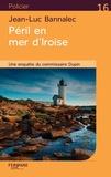 Jean-Luc Bannalec - Péril en mer d'Iroise - Une enquête du commissaire Dupin.