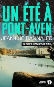 Jean-Luc Bannalec - Un été à Pont-Aven - Une enquête du commissaire Dupin.