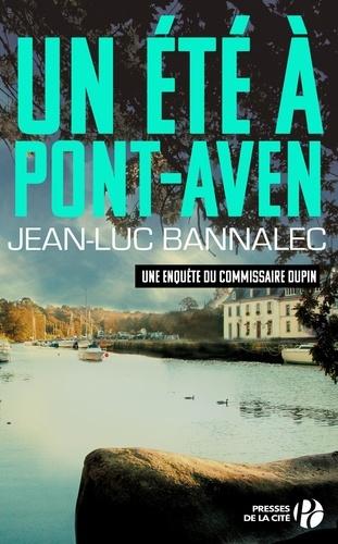 Un été à Pont-Aven. Une enquête du commissaire Dupin