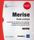 Jean-Luc Baptiste - Merise - Guide pratique (modélisation des données et des traitements, manipulations avec le langage SQL, conception d'une application mobile).