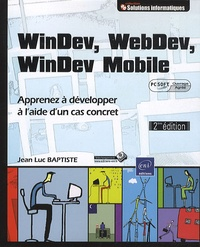 Jean-Luc Baptiste - WinDev, WebDev, WinDev Mobile - Apprenez à développer à l'aide d'un cas concret.