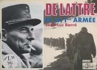 Jean-Luc Barré - De Lattre et la Ière armée.