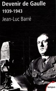 Devenir de Gaulle, 1939-1943.pdf