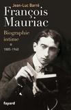 Jean-Luc Barré - François Mauriac - biographie intime, 1885-1940.
