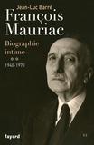 Jean-Luc Barré - François Mauriac - biographie intime, 1940-1970.