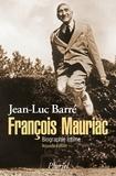 Jean-Luc Barré - François Mauriac - Biographie intime.