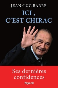 Jean-Luc Barré - Ici, c'est Chirac.