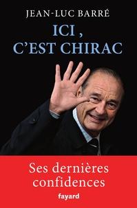Manuels scolaires téléchargement gratuit pour dme Ici, c'est Chirac 9782213683591 par Jean-Luc Barré PDF (French Edition)