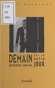 Jean-Luc Baticle - Demain est un autre jour.