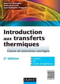 Introduction aux transferts thermiques- Cours et exercices corrigés - Jean-Luc Battaglia | Showmesound.org