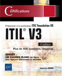 Jean-Luc Baud - ITIL V3 - Préparation à la certification ITIL Foundation V3.