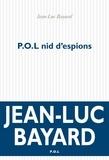 Jean-Luc Bayard - P.O.L nid d'espions.