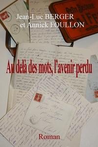 Jean-Luc Berger et Annick Foullon - Au-delà des mots, l'avenir perdu.