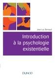 Jean-Luc Bernaud - Introduction à la psychologie existentielle.
