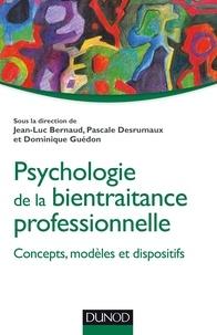 Jean-Luc Bernaud et Pascale Desrumaux - Psychologie de la bientraitance professionnelle - Concepts, modèles et dispositifs.