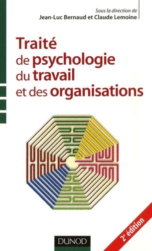 Traité de psychologie du travail et des organisations 2e édition revue et augmentée