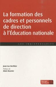 Jean-Luc Berthier - La formation des cadres et personnels de direction à l'Education nationale.