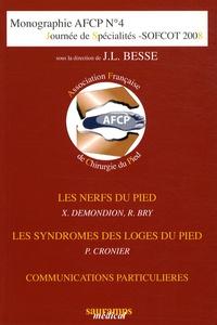 Jean-Luc Besse - Journée de Spécialités SOFCOT 2008 - Les Nerfs du pied ; Les syndromes des loges du pied ; Communications particulières.