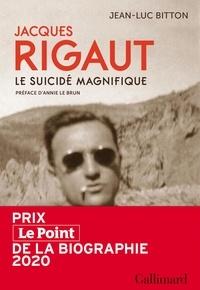 Ebooks epub téléchargement gratuit Jacques Rigaut  - Le suicidé magnifique (Litterature Francaise) DJVU PDF par Jean-Luc Bitton
