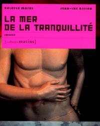 Jean-Luc Bitton et Dolorès Marat - La mer de la tranquillité - Images.