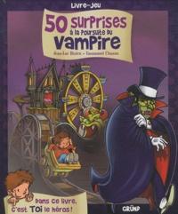 Jean-Luc Bizien et Emmanuel Chaunu - 50 surprises à la poursuite du vampire.