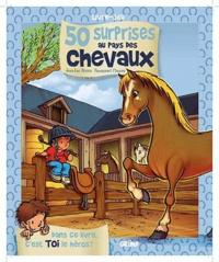 Jean-Luc Bizien et Emmanuel Chaunu - 50 surprises au pays des chevaux.