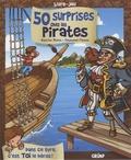 Jean-Luc Bizien et Emmanuel Chaunu - 50 Surprises chez les pirates - Livre-jeu.