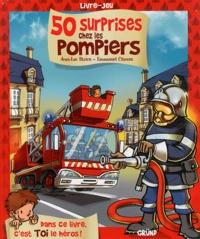 Jean-Luc Bizien et Emmanuel Chaunu - 50 surprises chez les pompiers.
