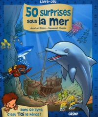 Jean-Luc Bizien et Emmanuel Chaunu - 50 surprises sous la mer.