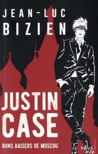 Jean-Luc Bizien - Justin Case  : Bons baisers de Moscou.