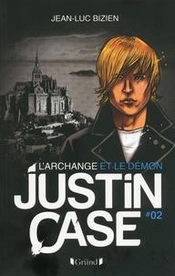 Jean-Luc Bizien - Justin Case, tome 2 - L'Archange et le Démon.