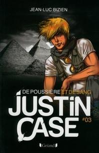 Jean-Luc Bizien - Justin Case, tome 3 - De poussière et de sang.