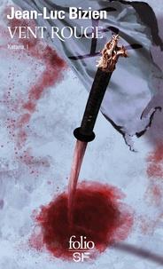 Jean-Luc Bizien - Katana Tome 1 : Vent rouge.