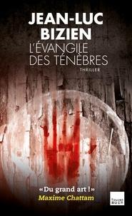 Jean-Luc Bizien - L'évangile des ténèbres.