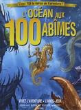 Jean-Luc Bizien et Didier Graffet - L'Océan aux 100 abîmes - C'est toi le héros de l'aventure !.