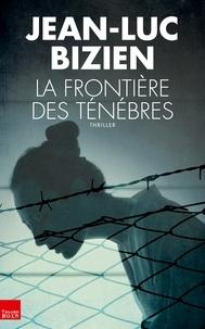 Jean-Luc Bizien - La frontière des ténèbres.