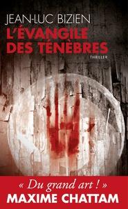 Jean-Luc Bizien - La trilogie des Ténèbres Tome 1 : L'Evangile des ténèbres.