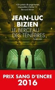 Jean-Luc Bizien - Le Berceau des ténèbres - Prix Sang d'Encre 2016.