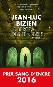 Jean-Luc Bizien - Le berceau des ténèbres.