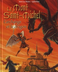 Jean-Luc Bizien et  Ephémère - Le Mont Saint-Michel - L'archange et le dragon.