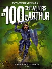 Jean-Luc Bizien et Julien Delval - Les 100 chevaliers d'Arthur.
