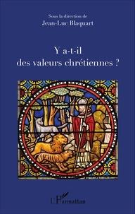 Jean-Luc Blaquart - Y a-t-il des valeurs chrétiennes ?.