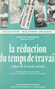 Jean-Luc Bodiguel et Georges Lavau - La réduction du temps de travail, enjeu de la lutte sociale.