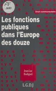 Jean-Luc Bodiguel - Les fonctions publiques dans l'Europe des douze.