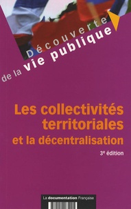 Jean-Luc Boeuf et Manuela Magnan - Les collectivités territoriales et la décentralisation.